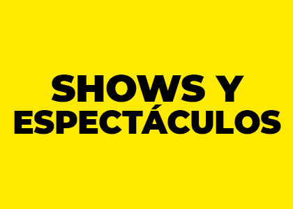 Shows y Espectaculos